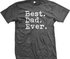 $8.98 Best. Dad. Ever. T-Shirt (FREE Shipping Eligible)